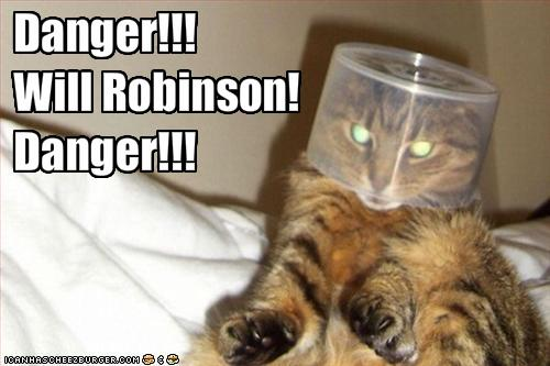Danger!!! Will Robinson! Danger!!!